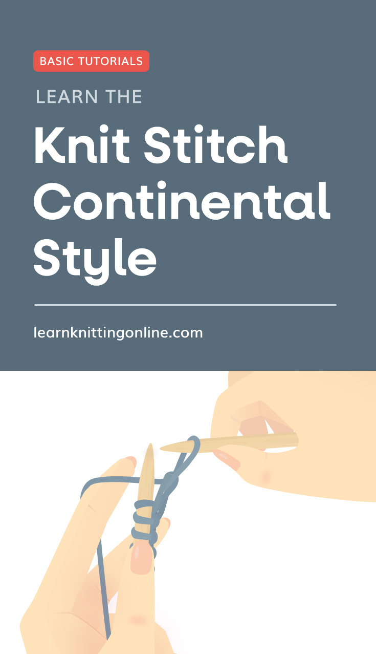"""Text area which says """"Basic Tutorials: Learn The Knit Stitch Continental Style, learnknittingonline.com"""" followed by an illustration of hands knitting using the continental knit stitch method"""