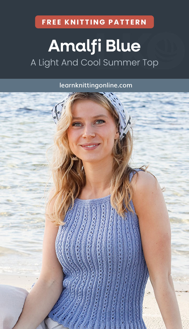 """Text area which says """"Free Knitting Pattern: Amalfi Blue – A Light And Cool Summer Top, learnknittingonline.com"""" followed by a woman sitting by the beach while wearing a blue knitted top paired with her bandana"""