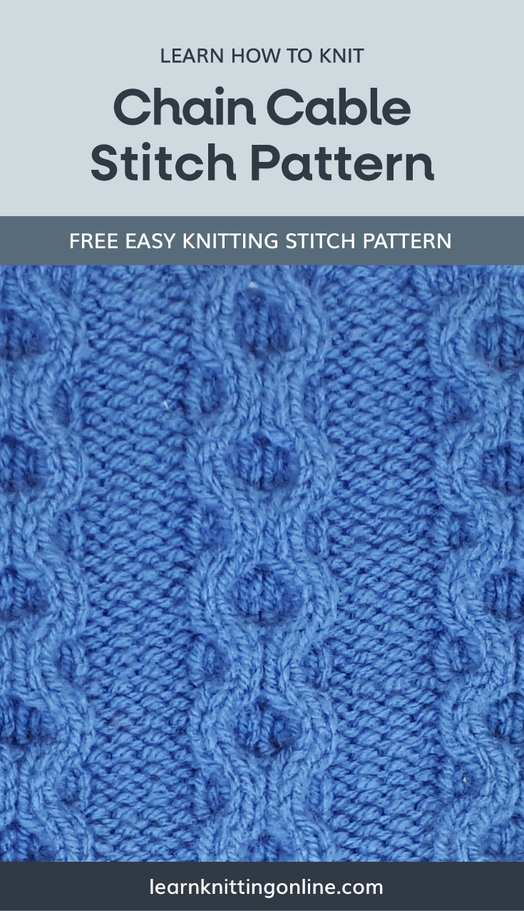 """A text area that says """"Learn how to knit: Chain Cable Stitch Pattern, learnknittingonline.com"""" and a blue knitted chain cable fabric swatch"""