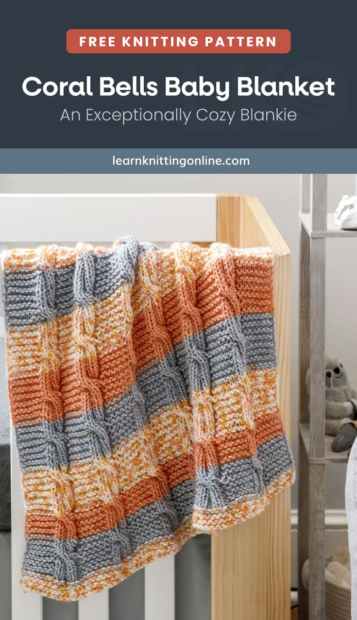 """Text area which says """"Free Knitting Pattern: Coral Bells Baby Blanket – An Exceptionally Cozy Blankie, learnknittingonline.com"""" followed by a striped knitted baby blanket with cable patterns hanging on the side of the crib"""