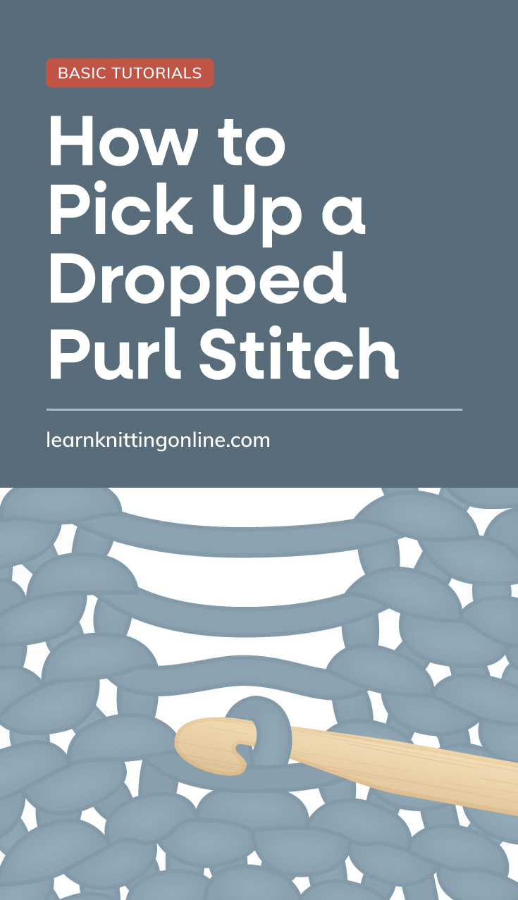 """Text area which says """"How to Pick Up a Dropped Purl Stitch, learnknittingonline.com"""" followed by a crochet hook inserted in a dropped stich of a blue knitting project."""