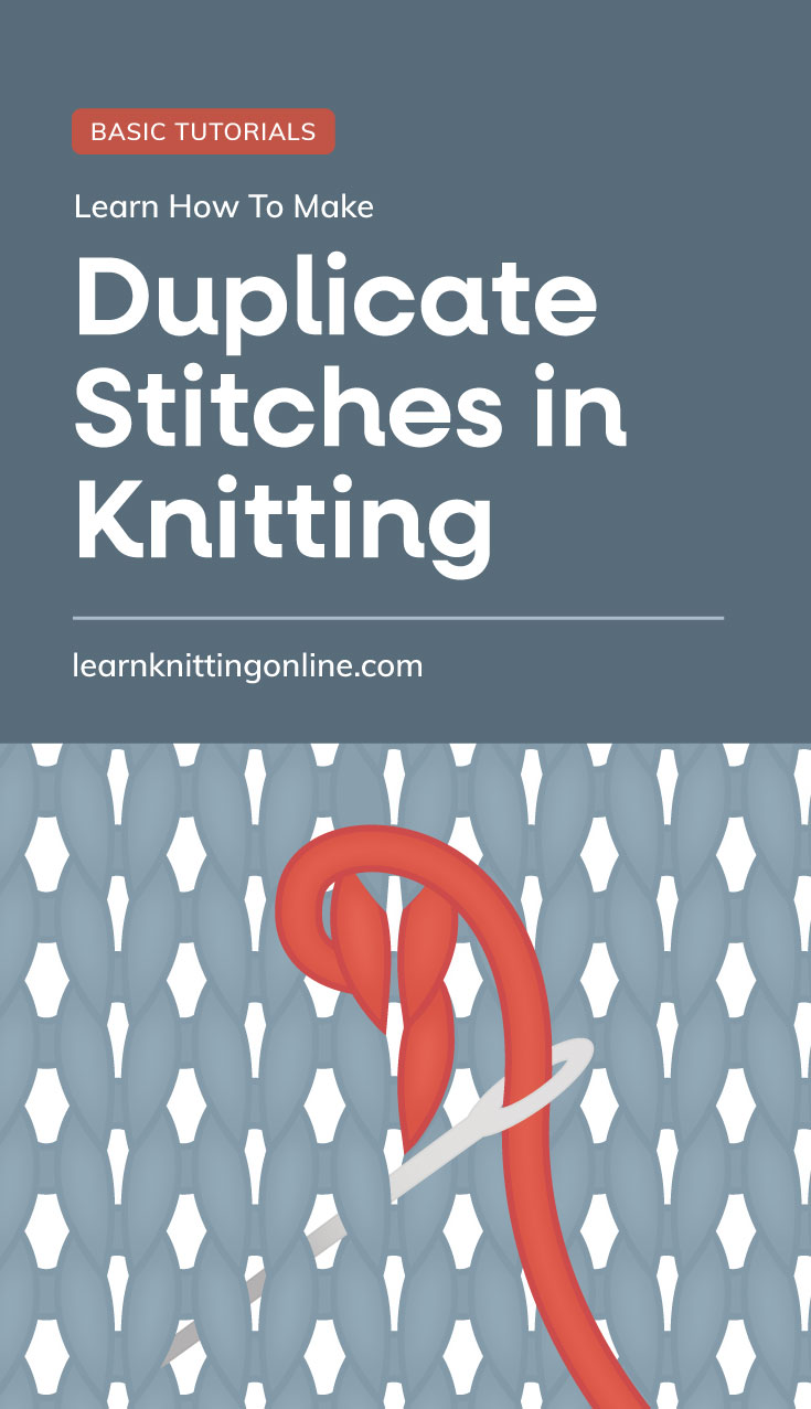 """Text area which says """"Learn How to Make Duplicate Stitches in Knitting , learnknittingonline.com"""" followed by two vertical duplicate stitches being made on a blue knitting project"""