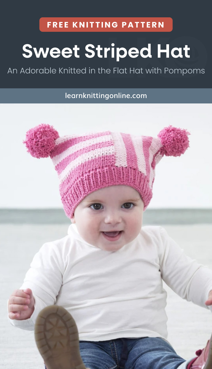"""Text area which says """"Sweet Striped Hat – An Adorable Knitted in the Flat Hat with Pompoms, learnknittingonline.com"""" followed by a photo of a baby wearing a pink striped knitted hat with two pompoms on top"""