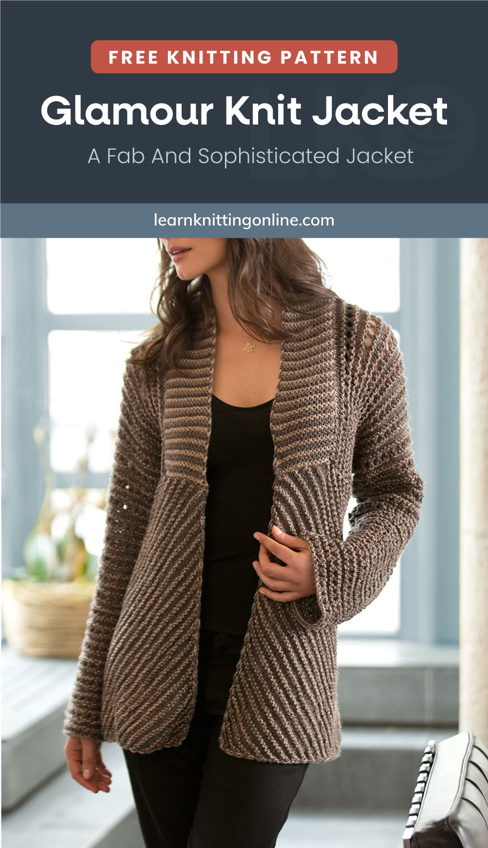 """Text area which says """"Free Knitting Pattern: Glamour Knit Jacket – A Fab And Sophisticated Jacket, learnknittingonline.com"""" followed by a woman wearing a brown knitted jacket"""