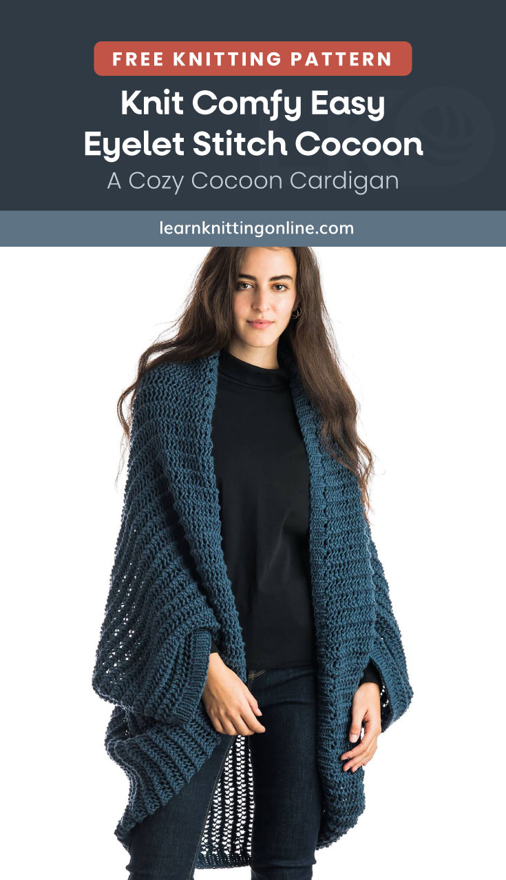 """Text area which says """"Free Knitting Pattern: Knit Comfy Easy Eyelet Stitch Cocoon – A Cozy Cocoon Cardigan, learnknittingonline.com"""" followed by a woman wearing a dark green eyelet stitch cardigan"""