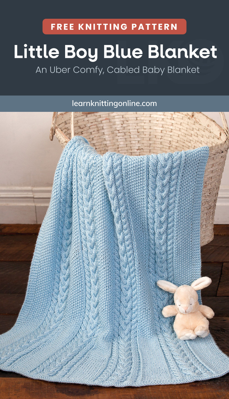"""Text area which says """"Free Knitting Pattern : Little Boy Blue Blanket – An Uber Comfy, Cabled Baby Blanket, learnknittingonline.com"""" followed by a blue knitted cable blanket draped on a basket with a bunny toy at the bottom"""