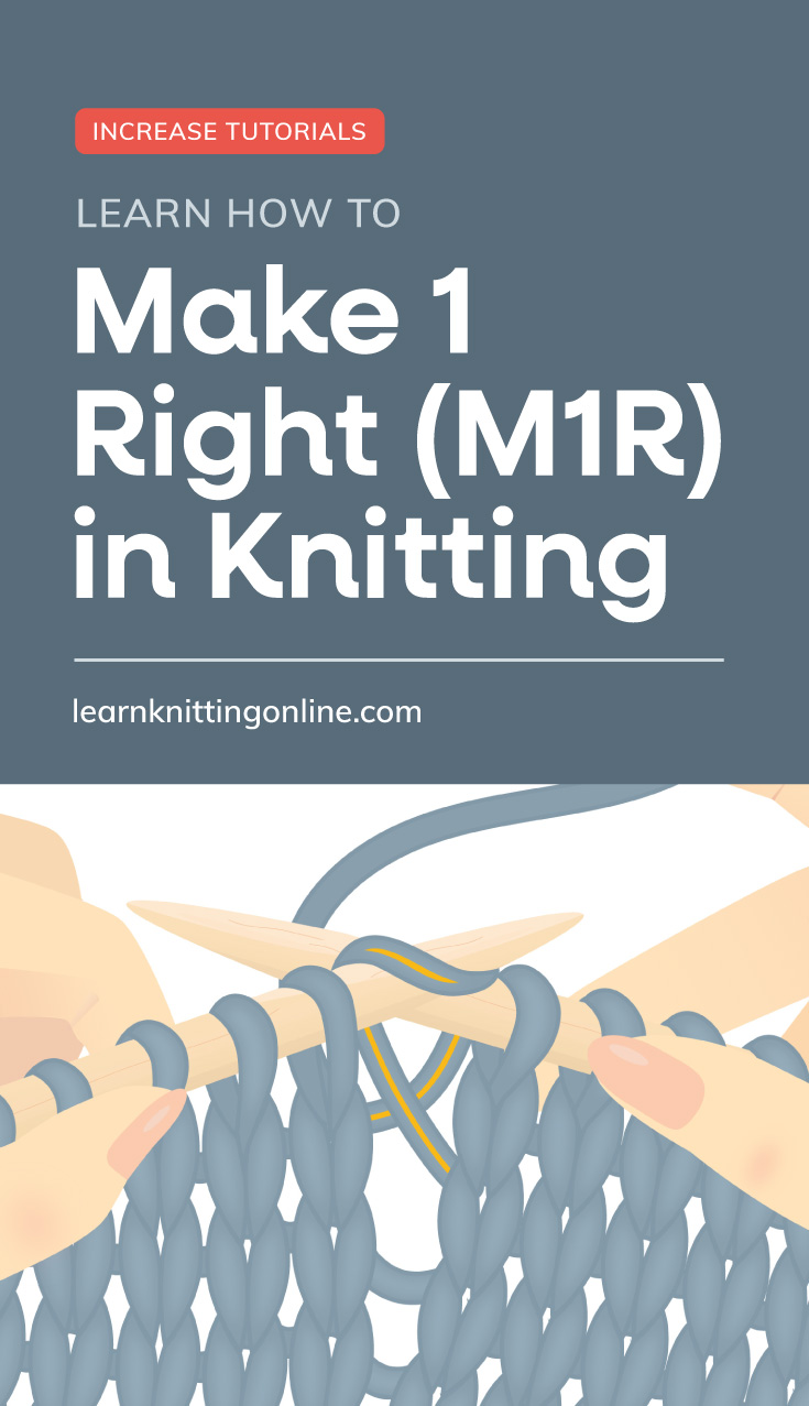 """Text area which says """"Learn How to Make 1 Right (M1R) in Knitting , learnknittingonline.com"""" followed by hands knitting a blue knitting project"""