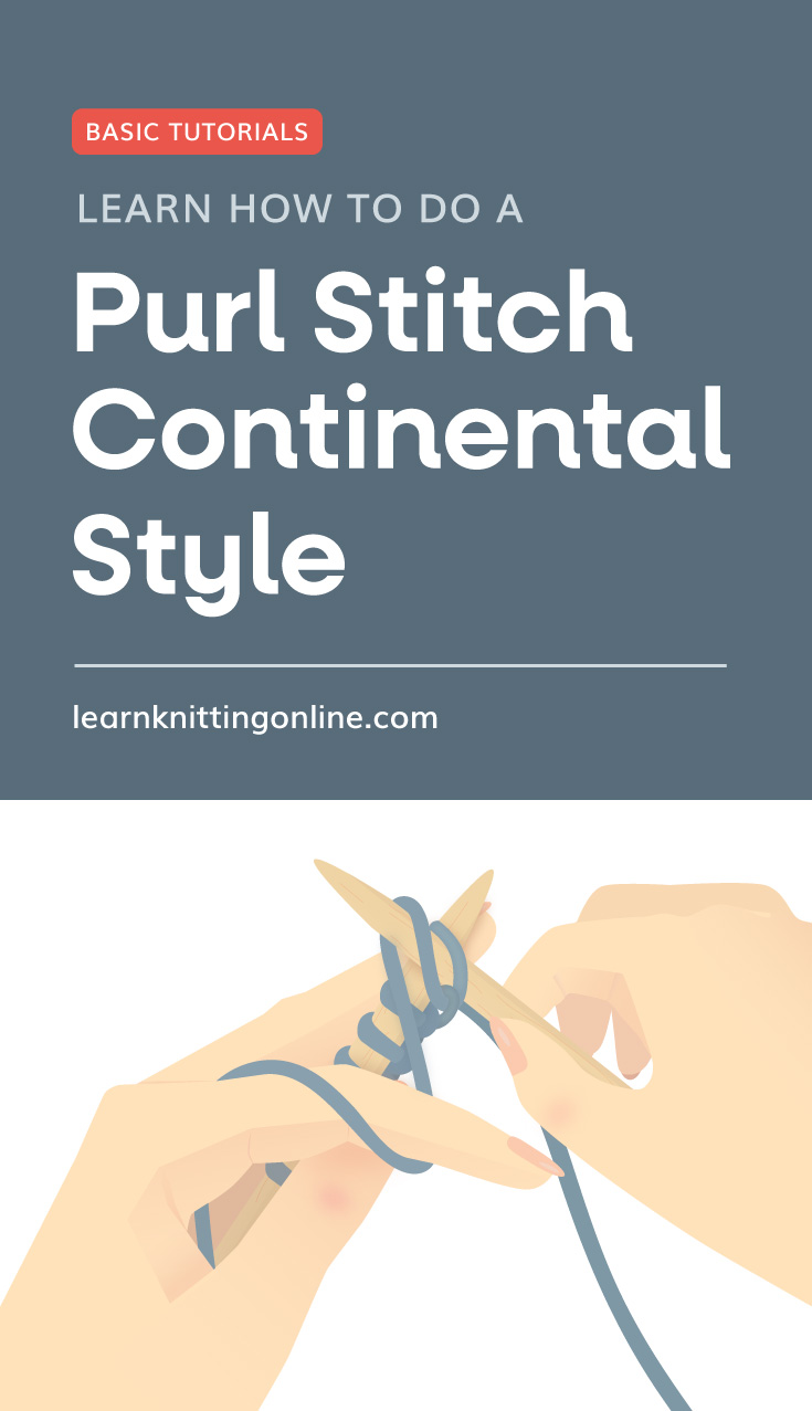 """Text area which says """"Basic Tutorials: LLearn The Purl Stitch Continental Style , learnknittingonline.com"""" followed by hands knitting using the continental style method"""