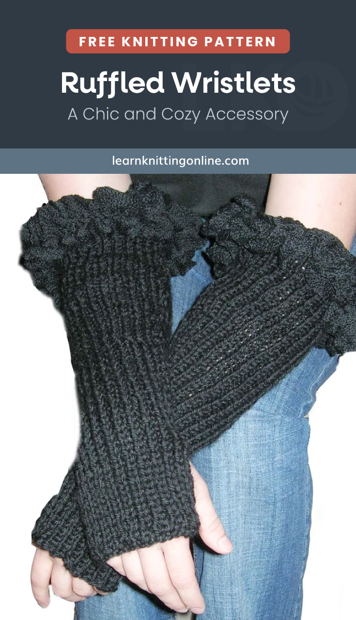 """Text area which says """"Free Knitting Pattern: Ruffled Wristlets – A Chic and Cozy Accessory, learnknittingonline.com"""" followed by hands wearing black wristlets with ruffles"""