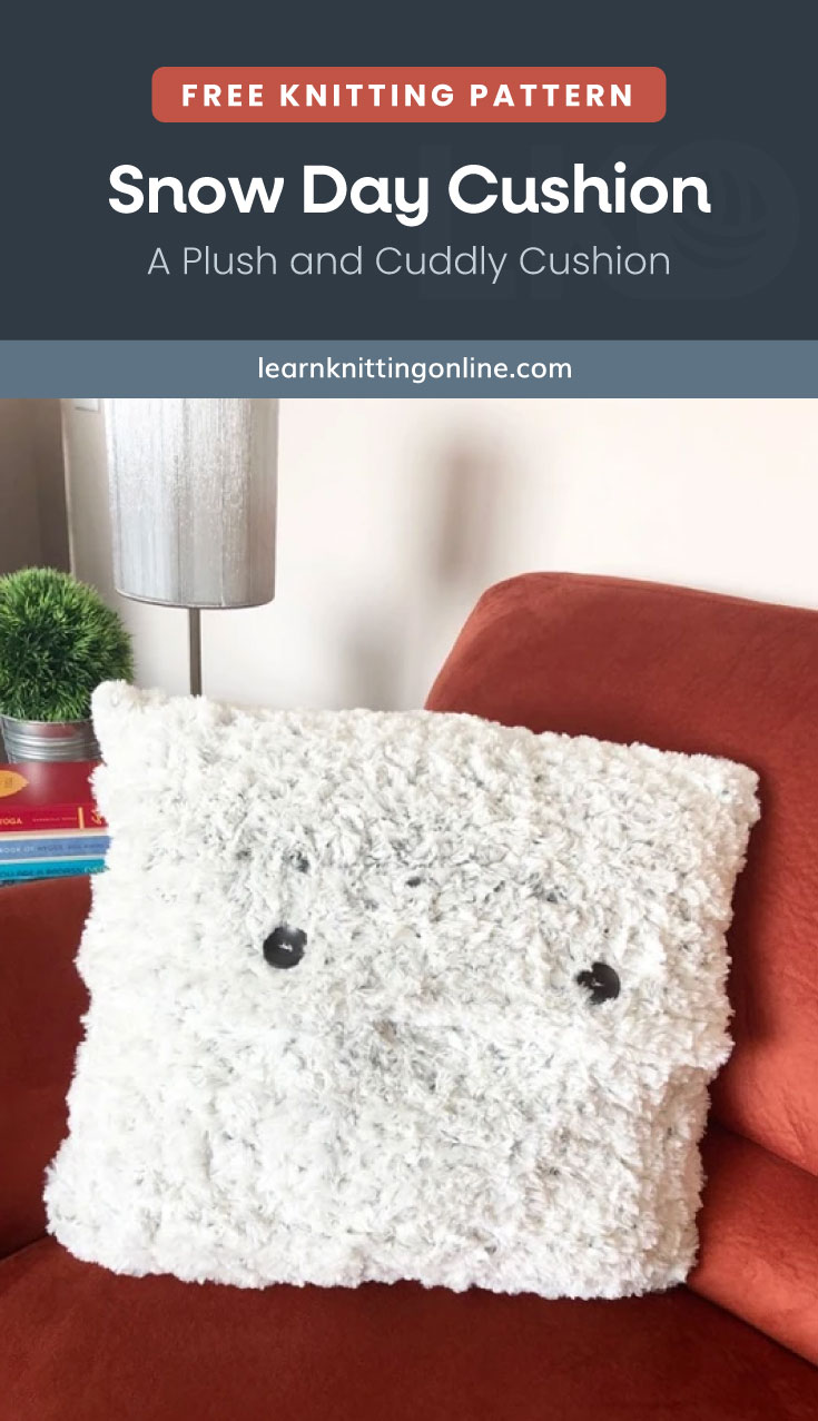 """Text area which says """"Free Knitting Pattern: Snow Day Cushion – A Plush and Cuddly Cushion, learnknittingonline.com"""" followed by a white fuzzy knitted pillow on a couch"""