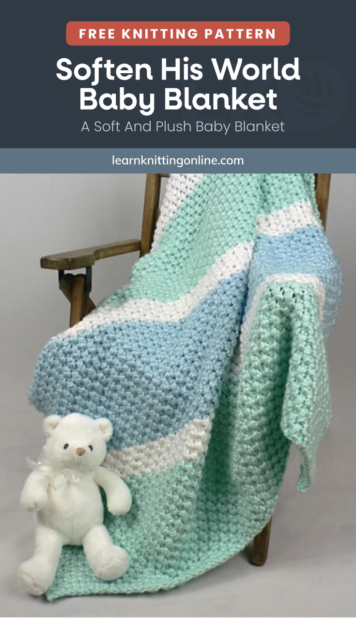 """Text area which says """"Free Knitting Pattern : Soften His World Baby Blanket – A Soft And Plush Baby Blanket, learnknittingonline.com"""" followed by a blue and green striped knitted baby blanket draped on a wooden chair"""