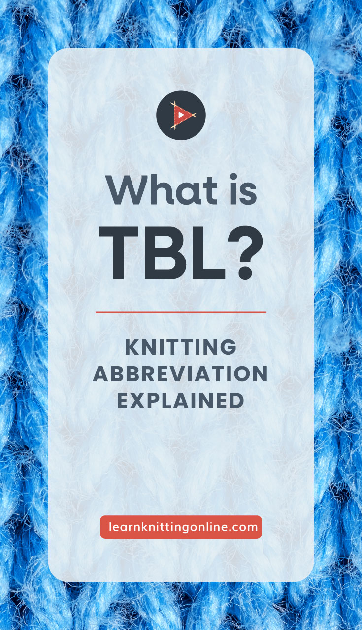"""Blue knitted fabric with a text overlay which says """" What is TBL? Knitting Abbreviation Explained, learnknittingonline.com"""""""