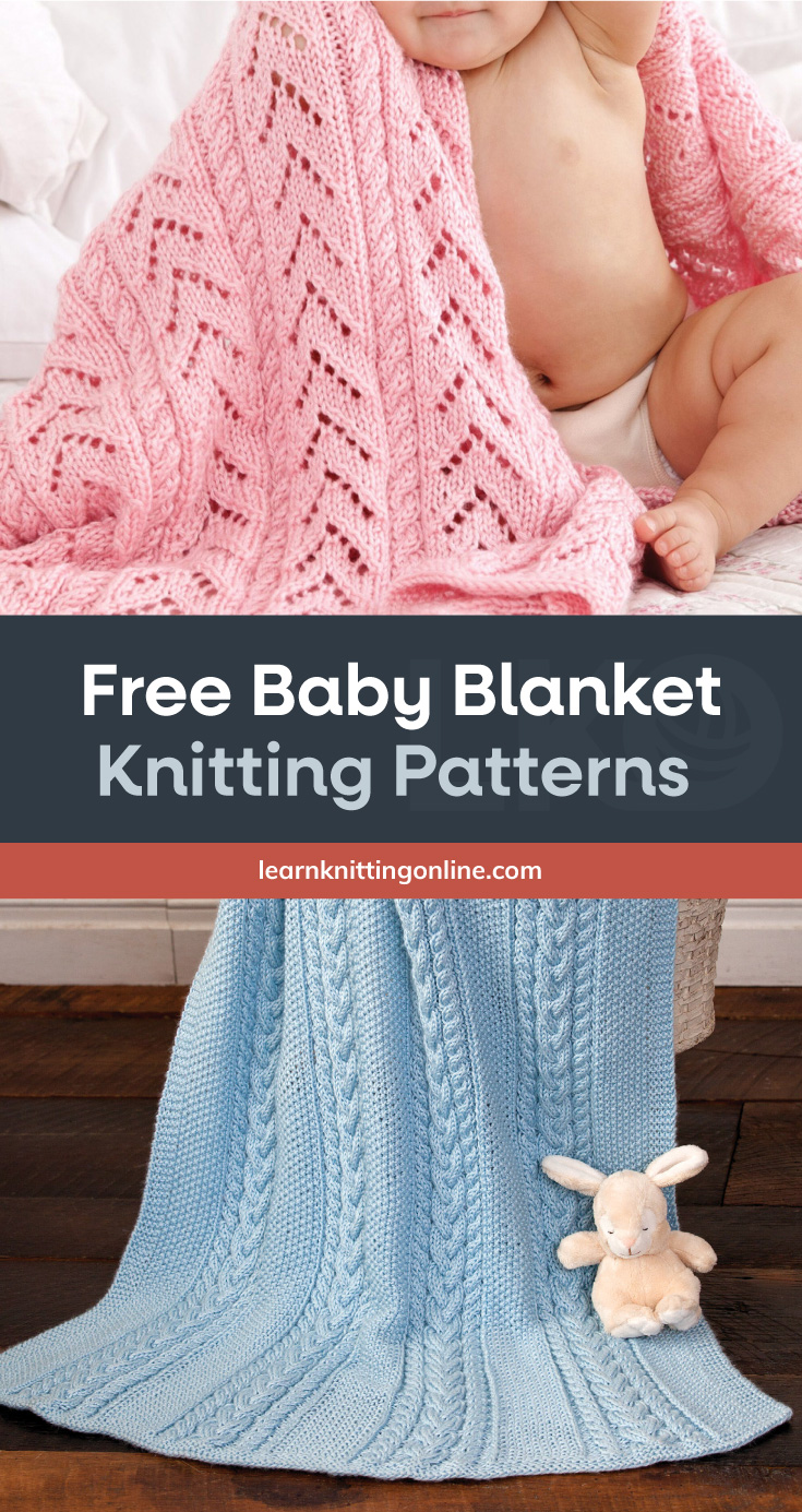 """Baby sitting on a bed wrapped in a pink knitted blanket followed by a text area which says """"Free Baby Blanket Knitting Patterns, learnknittingonline.com"""" followed by a blue knitted cable blanket draped on a basket with a bunny toy at the bottom"""