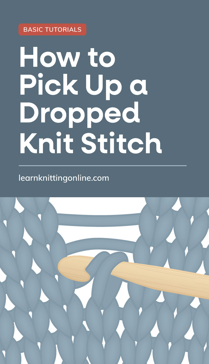 """Text area which says """"How to Pick Up a Dropped Knit Stitch, learnknittingonline.com"""" followed by a crochet hook inserted in a dropped stich of a blue knitting project catching the loose strand at the back."""