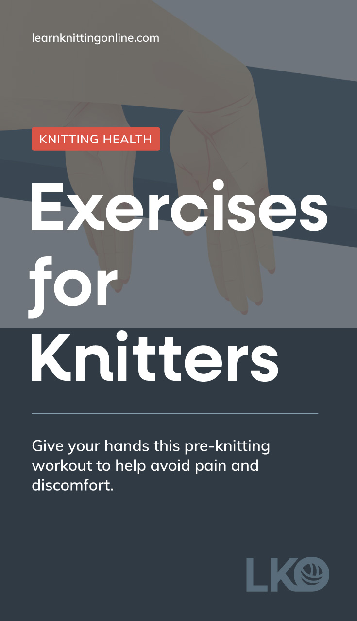 """Close-up to a back of a woman's hands pushed against the edge of a blue table followed by a text area which says """"Knitting Health: Exercises for Knitters, learnknittingonline.com, """" followed by the LKO lettermark"""