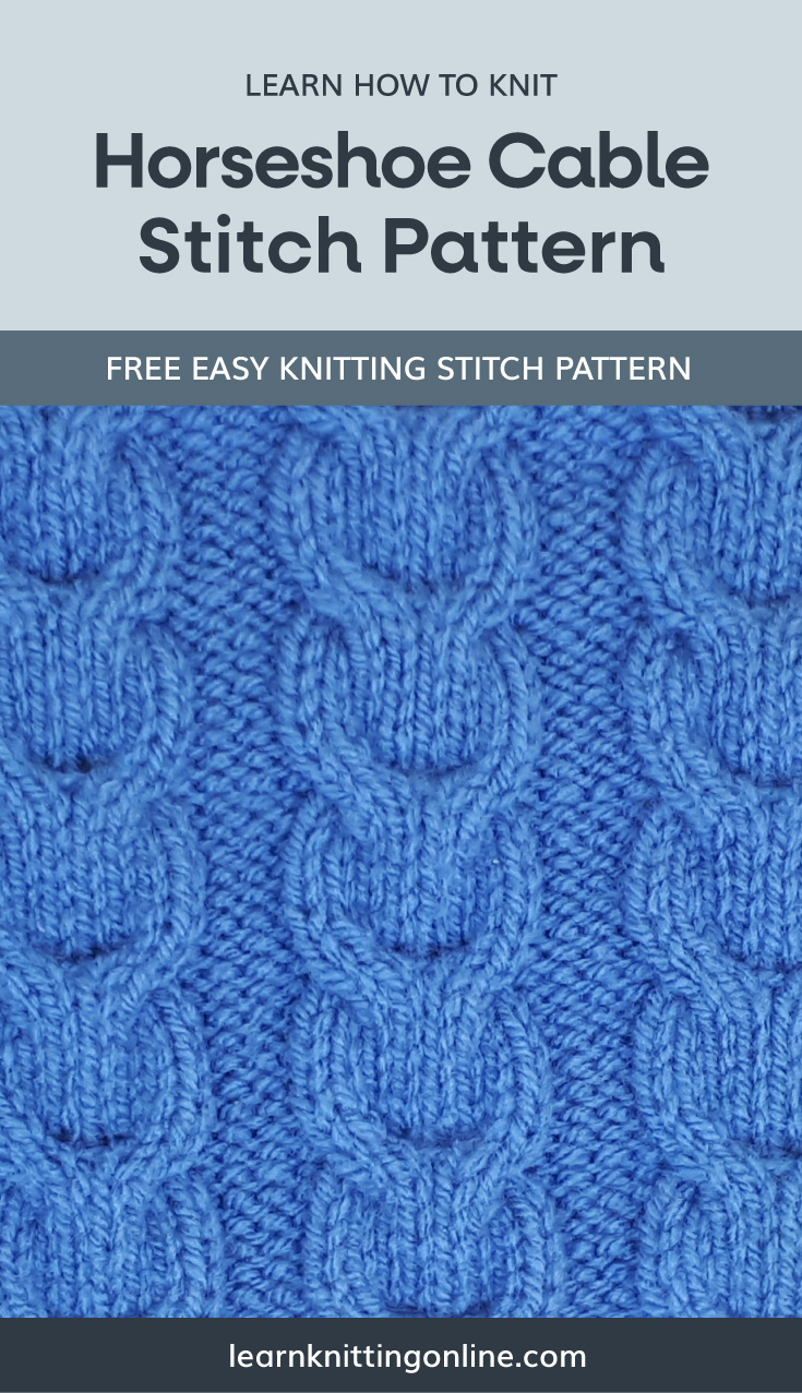 """A text area that says """"Learn how to knit:Horseshoe Cable Stitch Pattern, learnknittingonline.com"""" and a blue knitted cable fabric swatch"""