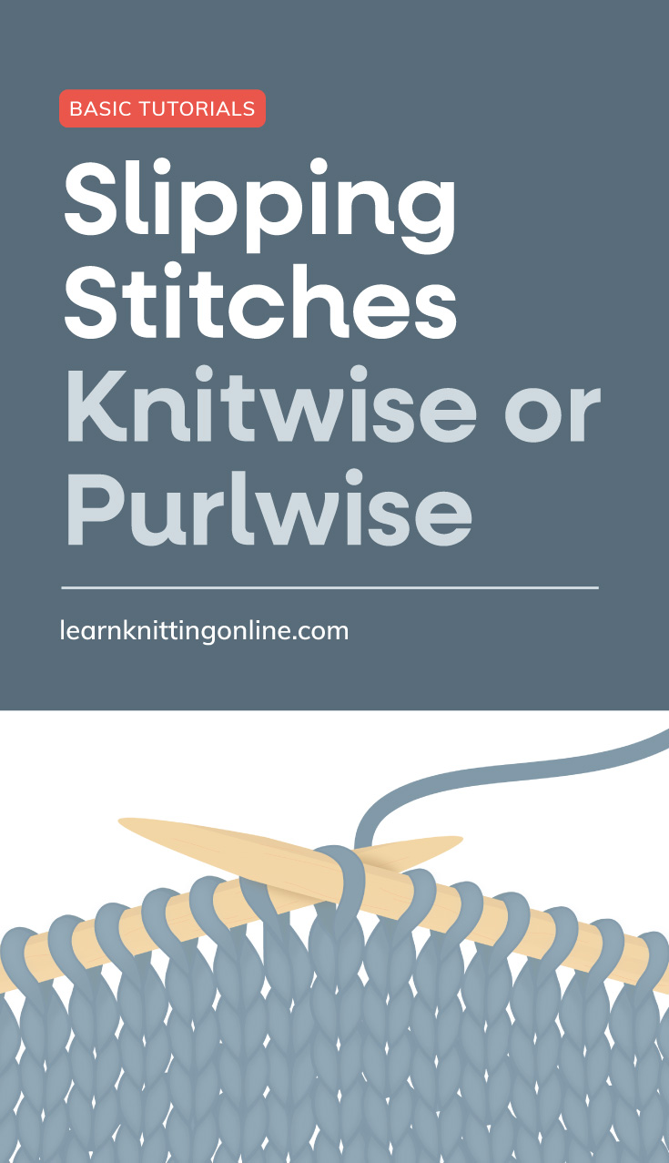 """Text area which says """"Slipping Stitches Knitwise or Purlwise, learnknittingonline.com"""" followed by a knitting project using blue yarn"""
